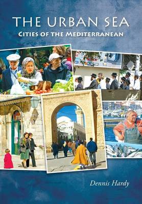 The Urban Sea: Cities of the Mediterranean (Paperback)