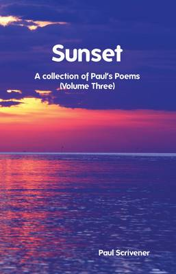 Sunset: Volume 3: A Collection of Paul's Poems (Paperback)