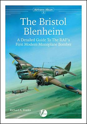 The Bristol Blenheim: A Detailed Guide to the RAF's First Modern Monoplane Bomber - Airframe Album 5 (Paperback)