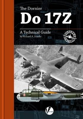 Dornier Do 17Z: A Technical Guide - Airframe Detail 2 (Paperback)