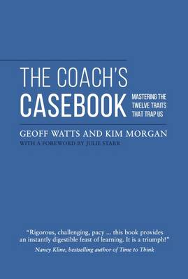 Coach's Casebook: Mastering the Twelve Traits That Trap Us (Paperback)