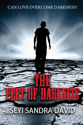 The Feet Of Darkness: Can Love Overcome Darkness? (Paperback)