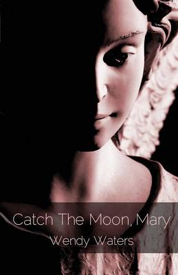 Catch the Moon, Mary (Paperback)