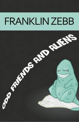 Odd Friends and Aliens (Paperback)