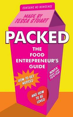 Packed the Food Entrepreneur's Guide: How to Get Noticed and How to be Loved (Paperback)