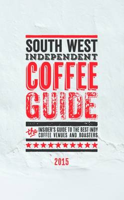 South West Independent Coffee Guide (Paperback)