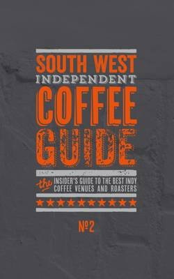 South West Independent Coffee Guide: No. 2 (Paperback)
