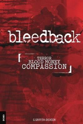 Bleedback: Terror. Blood Money. Compassion (Paperback)