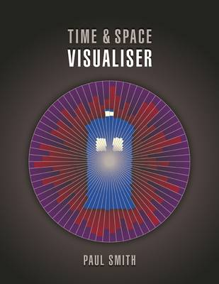 Time & Space Visualiser: The Story and History of Doctor Who as Data Visualisations (Paperback)