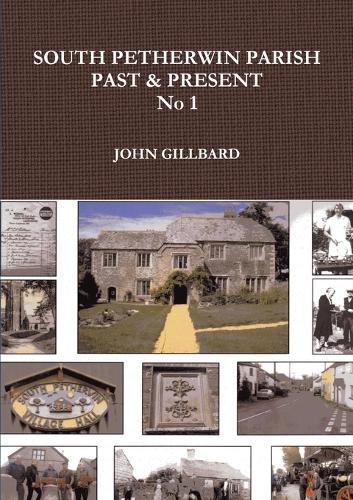 South Petherwin Parish Past & Present No 1 (Paperback)