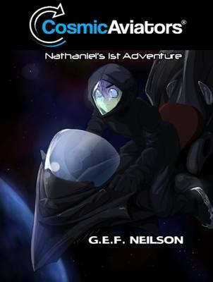 Cosmic Aviators - Nathaniel's 1st Adventure: 1 - Cosmic Aviators Series (Hardback)