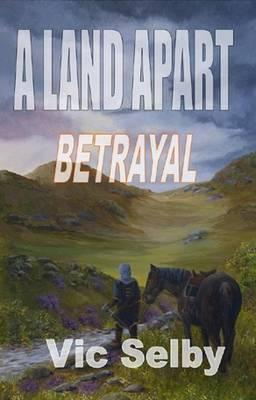 A Land Apart: Part 1: Betrayal (Paperback)