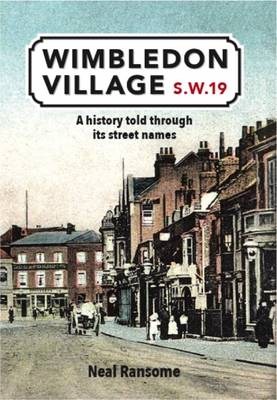 Wimbledon Village: A History Told Through its Street Names (Paperback)