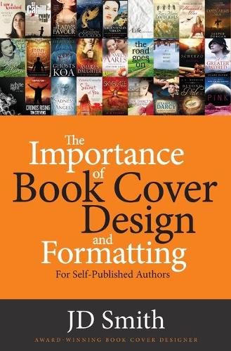 The Importance of Book Cover Design and Formatting (Paperback)