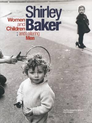 Shirley Baker - Women and Children; And Loitering Men (Hardback)
