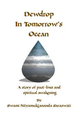 Dewdrop in Tomorrow's Ocean: A Story of Past Lives and Spiritual Awakening (Paperback)