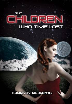 The Children Who Time Lost (Hardback)
