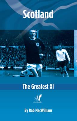 Scotland: The Greatest XI (Paperback)