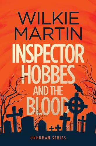 Inspector Hobbes and the Blood: A Fast-paced Comedy Crime Fantasy - Unhuman 1 (Paperback)