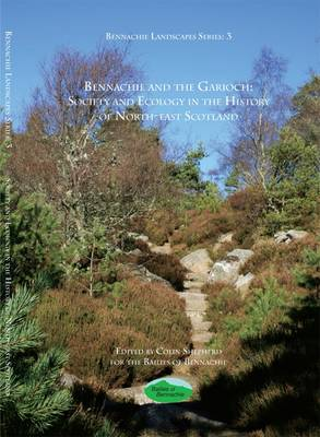 Society and Ecology in the History of North-East Scotland: Bennachie and the Garioch - Bennachie Landscapes Series No. 2 (Paperback)
