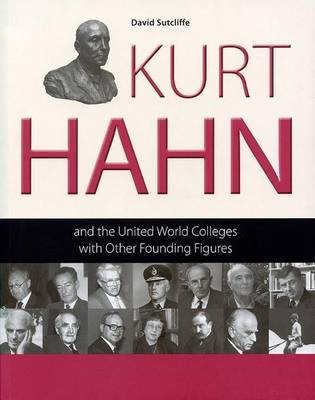 Kurt Hahn and the United World Colleges with Other Founding Figures (Paperback)