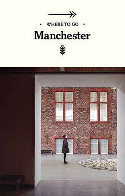 Where to Go Manchester (Paperback)