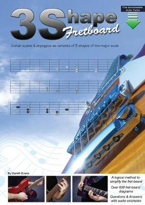 3 Shape Fretboard: Guitar Scales and Arpeggios as Variants of 3 Shapes of the Major Scale (Paperback)