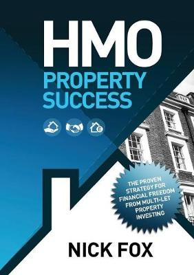 HMO Property Success: The Proven Strategy for Financial Freedom from Multi-let Property Investing (Paperback)