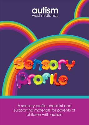Sensory Profile Toolkit: A Sensory Profile Checklist and Supporting Materials for Parents of Children with Autism (Spiral bound)
