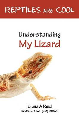 Reptiles are Cool: Understanding My Lizard (Paperback)