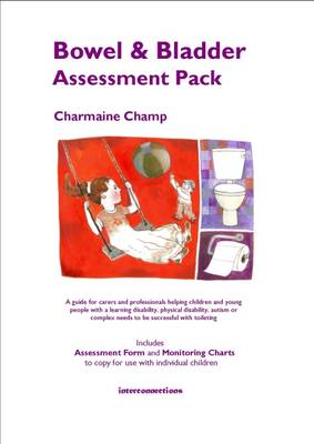 Bowel & Bladder Assessment Pack: A Guide for Carers and Professionals (Paperback)