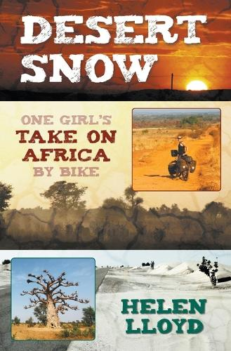 Desert Snow: One Girl's Take on Africa by Bike (Paperback)