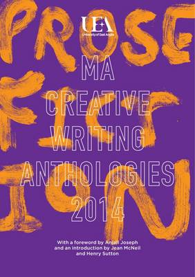 UEA Creative Writing Anthology Prose Fiction 2014 (Paperback)