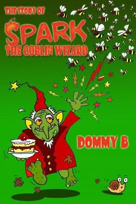 The Story of Spark the Goblin Wizard (Paperback)
