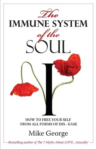 The Immune System of the Soul: The Journey from Awareness to Realization to Transformation (Paperback)