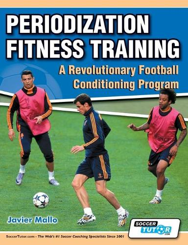Periodization Fitness Training - A Revolutionary Football Conditioning Program (Paperback)