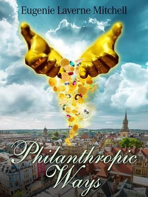 Philanthropic Ways (Paperback)