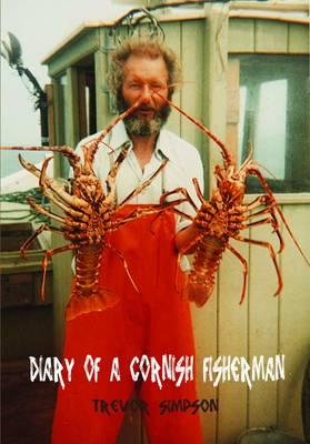 Diary of a Cornish Fisherman: Newquay, 1962-1967 (Paperback)