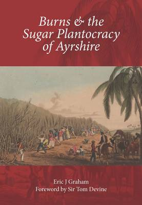 Burns & the Sugar Plantocracy of Ayrshire (Paperback)
