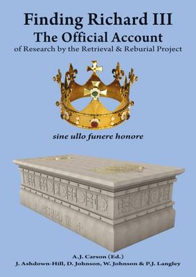 Finding Richard: The Official Account: No. 3: Of Research by the Retrieval and Reburial Project (Paperback)