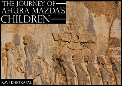 The Journey of Ahura Mazda's Children (Paperback)