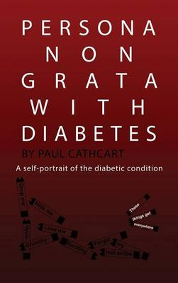 Persona Non Grata with Diabetes (Hardback)