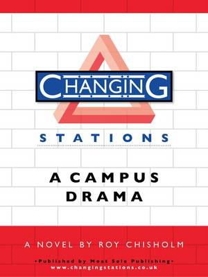 Changing Stations: A Campus Drama (Paperback)