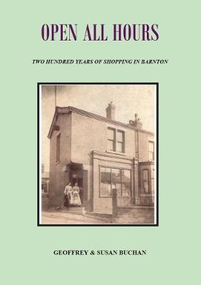 Open All Hours: Two Hundred Years of Shopping in Barnton (Paperback)