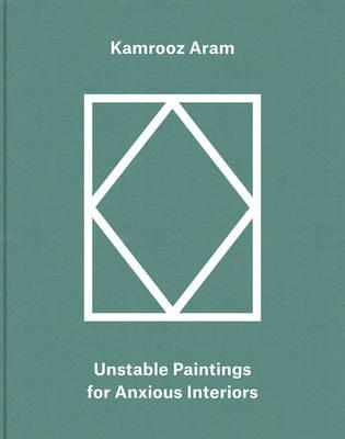 Kamrooz ARAM: Palimpsest: Unstable Paintings for Anxious Interiors (Hardback)