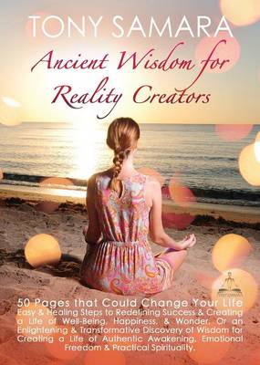 Ancient Wisdom for Reality Creators: 50 Pages That Could Change Your Life (Paperback)