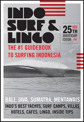 Indo Surf & Lingo: The #1 Guidebook to Surfing Indonesia (Paperback)