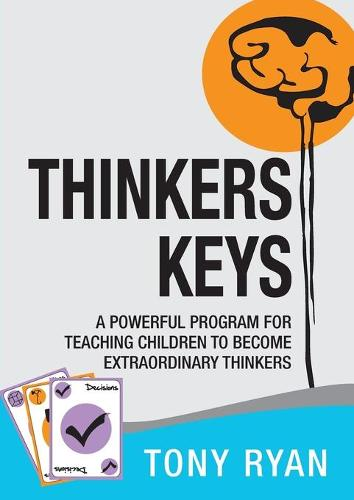 Thinkers Keys: A Powerful Program for Teaching Children to Become Extraordinary Thinkers (Paperback)