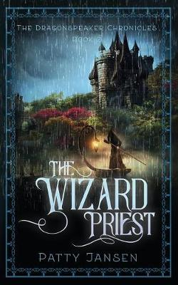 The Wizard Priest - Dragonspeaker Chronicles 2 (Paperback)