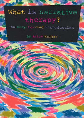 What is Narrative Therapy?: An Easy to Read Introduction - Gecko 2000 No 1 (Paperback)